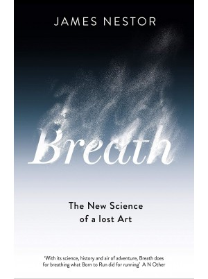 Breathe - The New Science